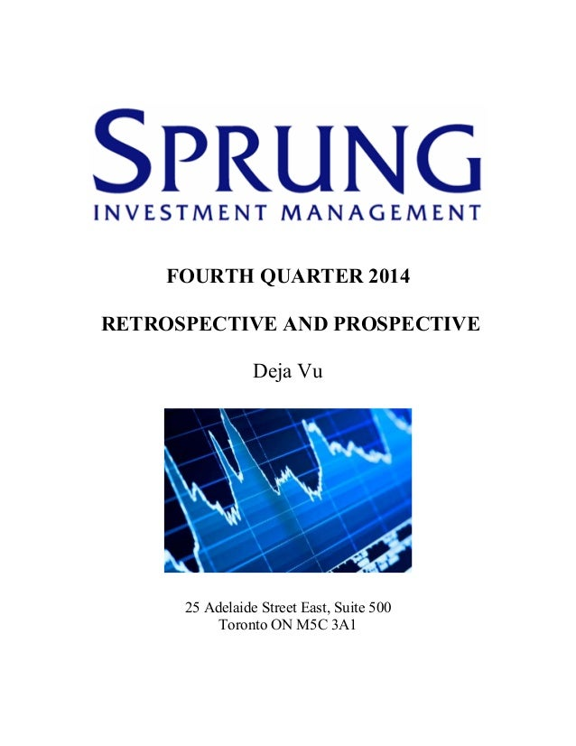 FOURTH QUARTER 2014 RETROSPECTIVE AND PROSPECTIVE Deja Vu 25 Adelaide Street East, Suite 500 Toronto ON M5C 3A1