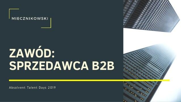 ZAWÓD: SPRZEDAWCA B2B Absolvent Talent Days 2019