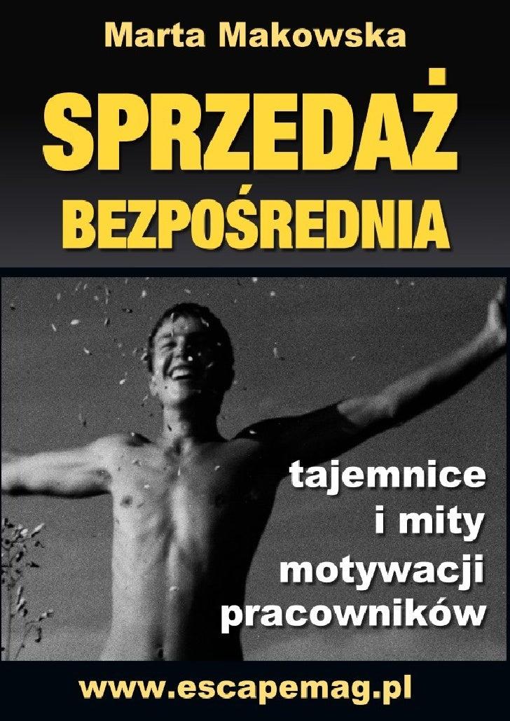 Marta Makowska, Sprzedaż bezpośrednia. Tajemnice i mity motywacji pracowników, http://www.escapemag.pl                    ...