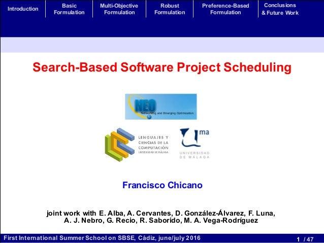 1 / 47First International Summer School on SBSE, Cádiz, june/july 2016 Introduction Basic Formulation Multi-Objective Form...