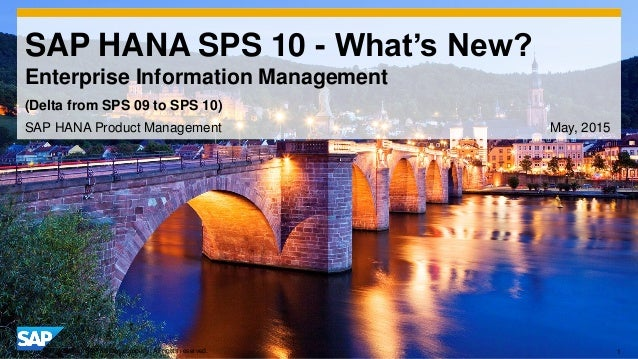 1© 2014 SAP AG or an SAP affiliate company. All rights reserved. SAP HANA SPS 10 - What's New? Enterprise Information Mana...