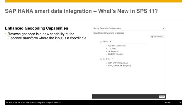 © 2015 SAP SE or an SAP affiliate company. All rights reserved. 23Public SAP HANA smart data integration – What's New in S...