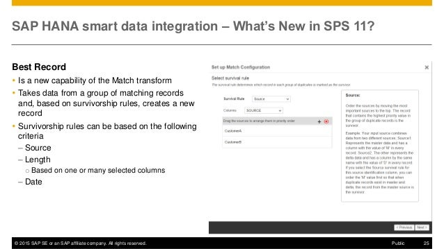 © 2015 SAP SE or an SAP affiliate company. All rights reserved. 25Public SAP HANA smart data integration – What's New in S...