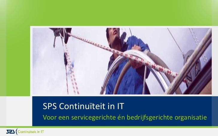 SPS Continuïteit in IT Voor een servicegerichte én bedrijfsgerichte organisatie