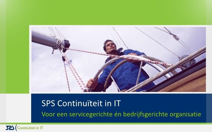 SPS Continuïteit in ITVoor een servicegerichte én bedrijfsgerichte organisatie