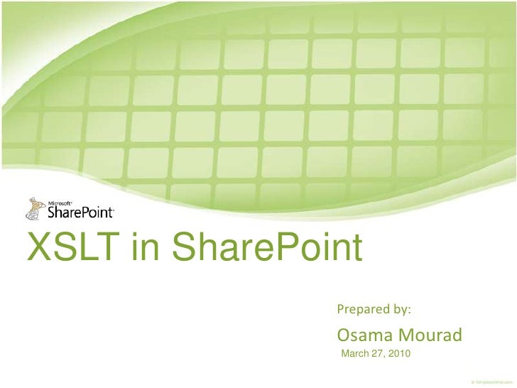 XSLT in SharePoint<br />Prepared by:<br />Osama Mourad<br />March 27, 2010<br />
