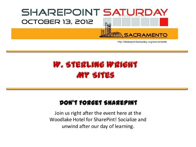 Join us right after the event here at theWoodlake Hotel for SharePint! Socialize and    unwind after our day of learning.