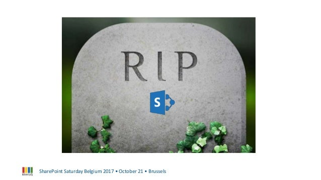 SharePoint Saturday Belgium 2017 - The Business and end-user guide into the new and modern SharePoint Slide 3