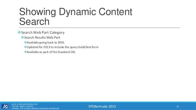 SPSBermuda 2013 Showing Dynamic Content Search Search Web Part Category Search Results Web Part Available going back to...