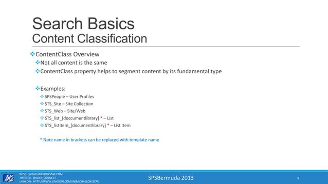 SPSBermuda 2013 Search Basics Content Classification ContentClass Overview Not all content is the same ContentClass pro...