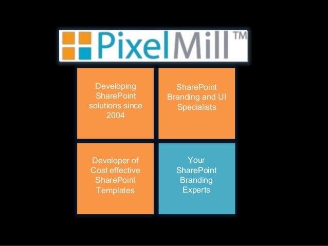 DevelopingSharePointsolutions since2004SharePointBranding and UISpecialistsDeveloper ofCost effectiveSharePointTemplatesYo...