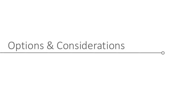 Options & Considerations