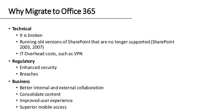 • Technical • It is broken • Running old versions of SharePoint that are no longer supported (SharePoint 2003, 2007) • IT ...