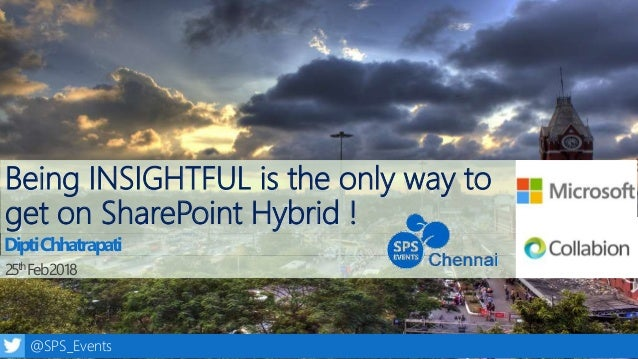 1@SPS_Events Being INSIGHTFUL is the only way to get on SharePoint Hybrid ! 25thFeb2018 DiptiChhatrapati