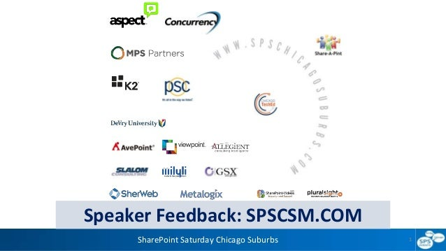 SharePoint Saturday Chicago Suburbs 1 Speaker Feedback: SPSCSM.COM