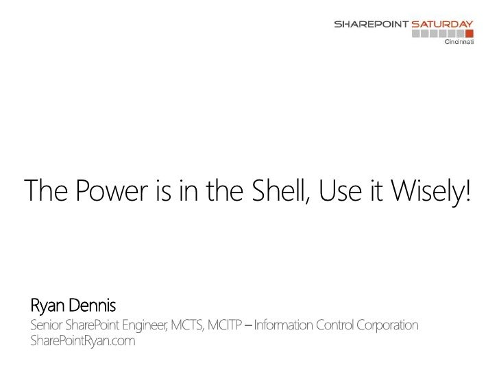 The Power is in the Shell, Use it Wisely!