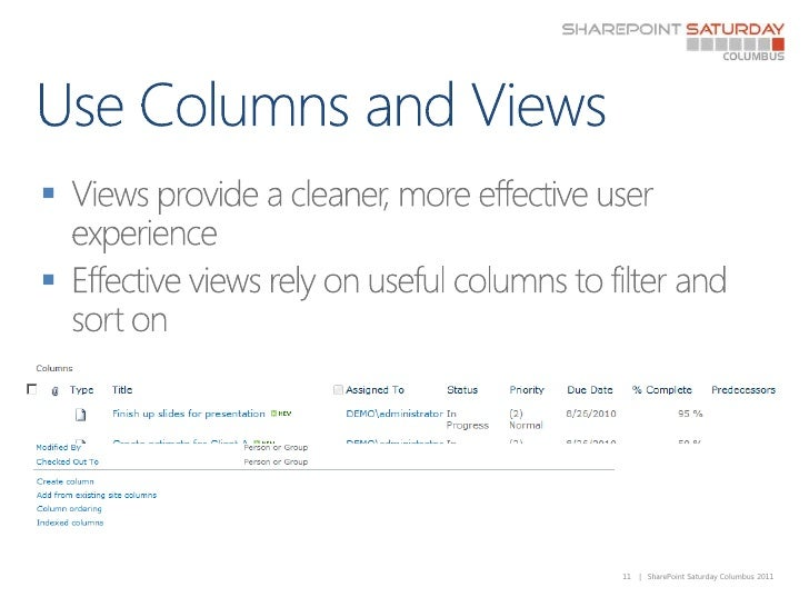 Use Columns and Views<br />Views provide a cleaner, more effective user experience<br />Effective views rely on useful col...