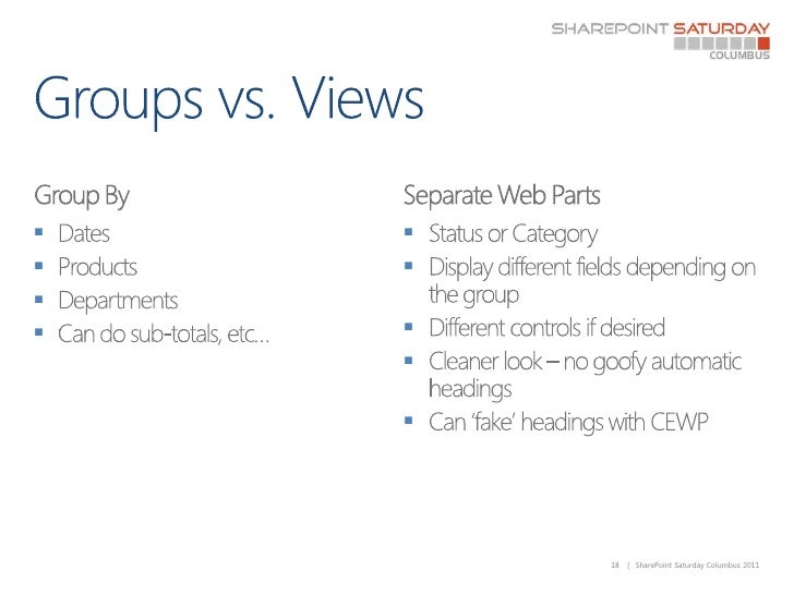Groups vs. Views<br />Group By<br />Dates<br />Products<br />Departments<br />Can do sub-totals, etc…<br />Separate Web Pa...