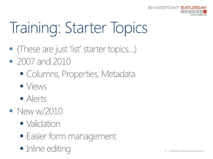 Training: Starter Topics<br />(These are just 'list' starter topics…)<br />2007 and 2010<br />Columns, Properties, Metadat...
