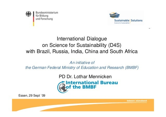 International Dialogue on Science for Sustainability (D4S)on Science for Sustainability (D4S) with Brazil, Russia, India, ...