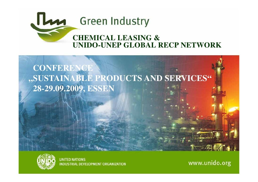 "CHEMICAL LEASING &         UNIDO-UNEP GLOBAL RECP NETWORK    CONFERENCE ""SUSTAINABLE PRODUCTS AND SERVICES""  28 29.09.2009..."