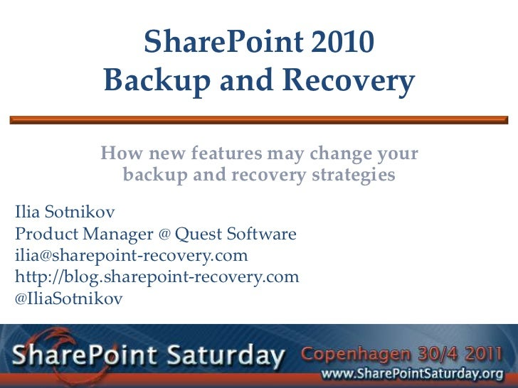 SharePoint 2010Backup and Recovery<br />How new features may change your backup and recovery strategies<br />Ilia Sotnikov...