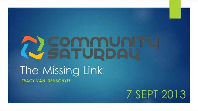The Missing Link TRACY VAN DER SCHYFF 7 SEPT 2013