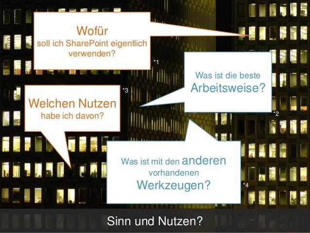 Einführung: StatusQuo & Herausforderungen  Wofür soll ich SharePoint eigentlich verwenden? *1  Was ist die beste *3  Arbei...