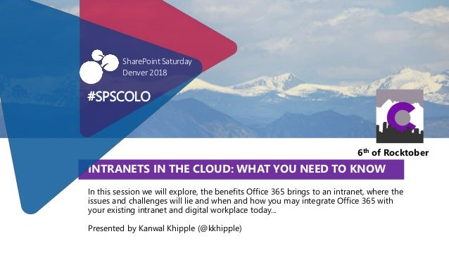 Intranets With Office 365: What You Need To Know #spsdenver #spscolo …