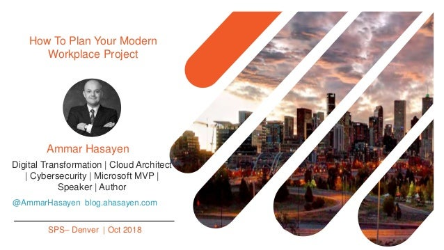 How To Plan Your Modern Workplace Project @AmmarHasayen blog.ahasayen.com Digital Transformation | Cloud Architect | Cyber...