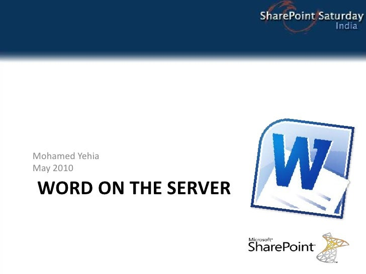 Word on the Server<br />Mohamed YehiaMay 2010<br />