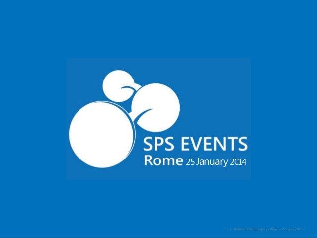 25 January 2014  1  | SharePoint Saturday Italy – Rome – 25 January 2014