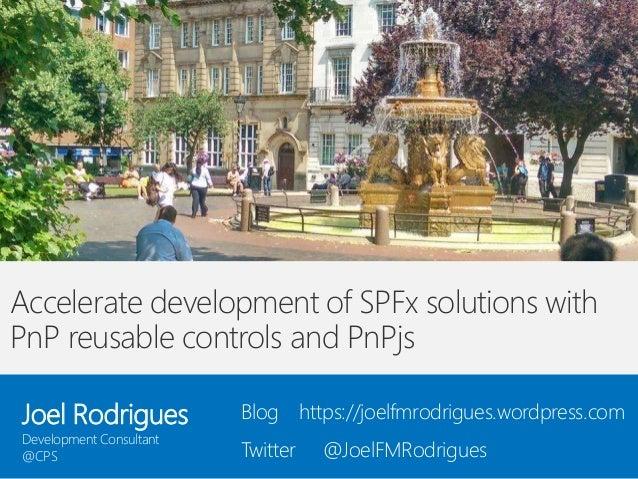 SPS Leicester 2018 - Joel Rodrigues - PnP reusable controls