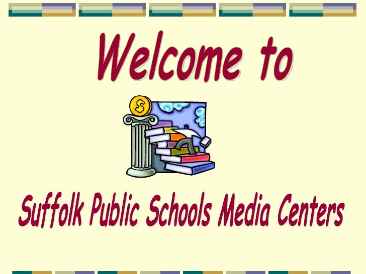 Welcome to Suffolk Public Schools Media Centers