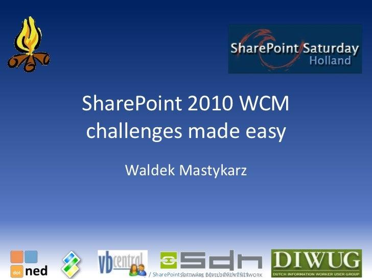 SharePoint 2010 WCM challenges made easy<br />Waldek Mastykarz<br />