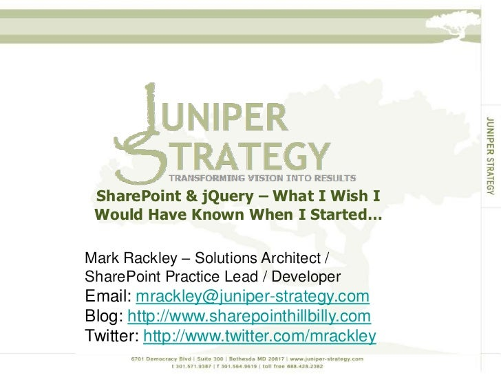 SharePoint & jQuery – What I Wish I Would Have Known When I Started… <br />Mark Rackley – Solutions Architect / SharePoint...