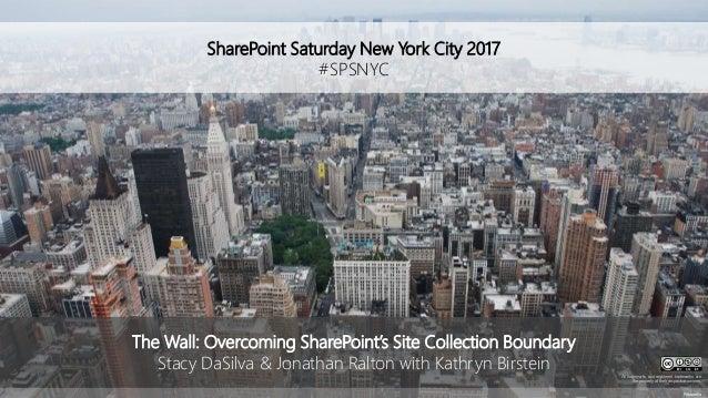 SharePoint Saturday New York City 2017 #SPSNYC Fotopedia The Wall: Overcoming SharePoint's Site Collection Boundary Stacy ...