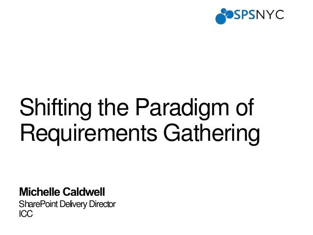 SharePoint Delivery Director ICC Shifting the Paradigm of Requirements Gathering