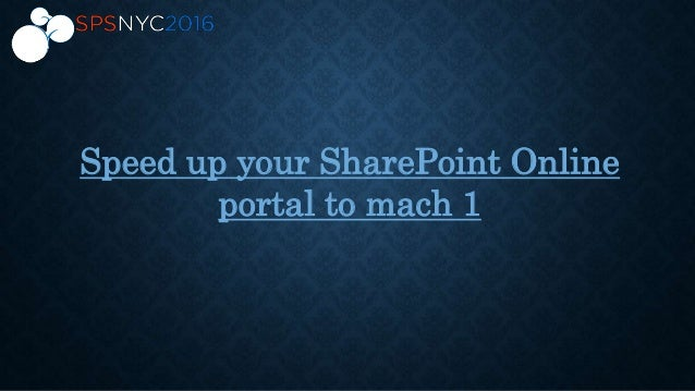 Speed up your SharePoint Online portal to mach 1