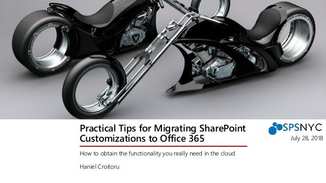 Practical Tips for Migrating SharePoint Customizations to Office 365 How to obtain the functionality you really need in th...