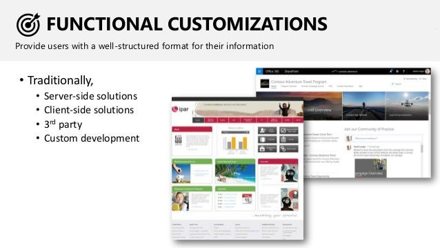 FUNCTIONAL CUSTOMIZATIONS Provide users with a well-structured format for their information • Traditionally, • Server-side...