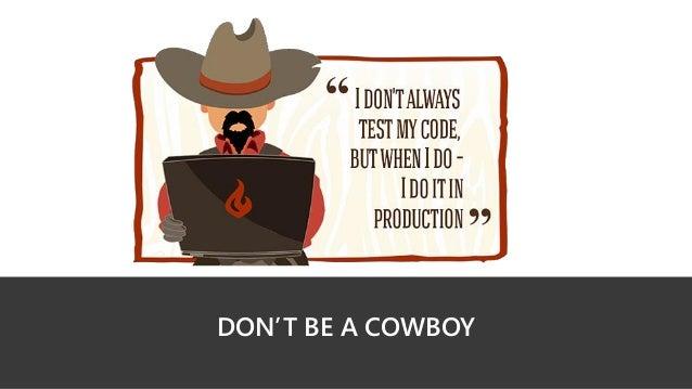 DON'T BE A COWBOY