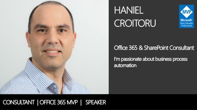 HANIEL CROITORU Office 365 & SharePoint Consultant I'm passionate about business process automation CONSULTANT   OFFICE 36...