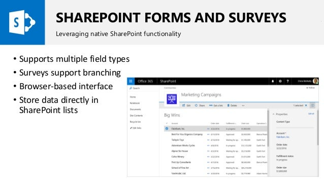 SHAREPOINT FORMS AND SURVEYS Leveraging native SharePoint functionality • Supports multiple field types • Surveys support ...