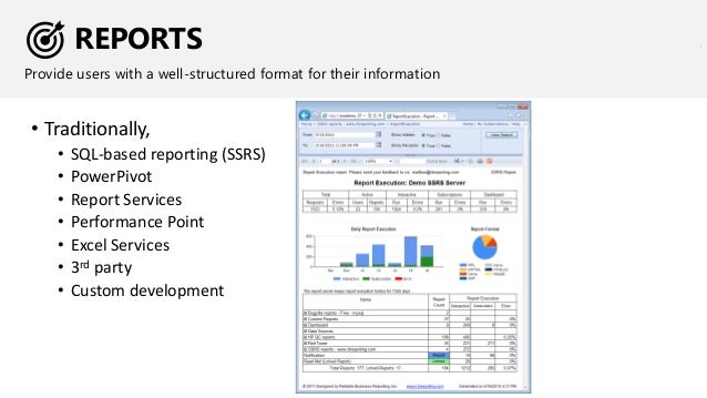 REPORTS Provide users with a well-structured format for their information • Traditionally, • SQL-based reporting (SSRS) • ...
