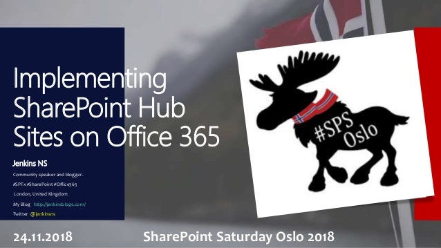 Implementing SharePoint Hub Sites on Office 365 Jenkins NS Community speaker and blogger. #SPFx #SharePoint #Office365 Lon...