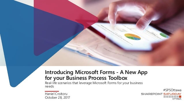 Introducing Microsoft Forms - A New App for your Business Process Toolbox Real-life scenarios that leverage Microsoft Form...