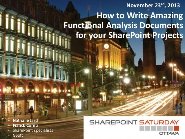 November 23rd, 2013  How to Write Amazing Functional Analysis Documents for your SharePoint Projects  • • • •  Nathalie Ja...