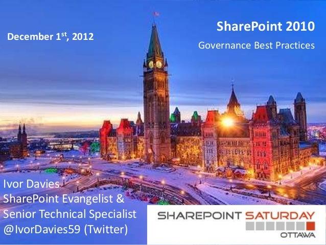 SharePoint 2010December   1st,   2012                              Governance Best PracticesIvor DaviesSharePoint Evangeli...
