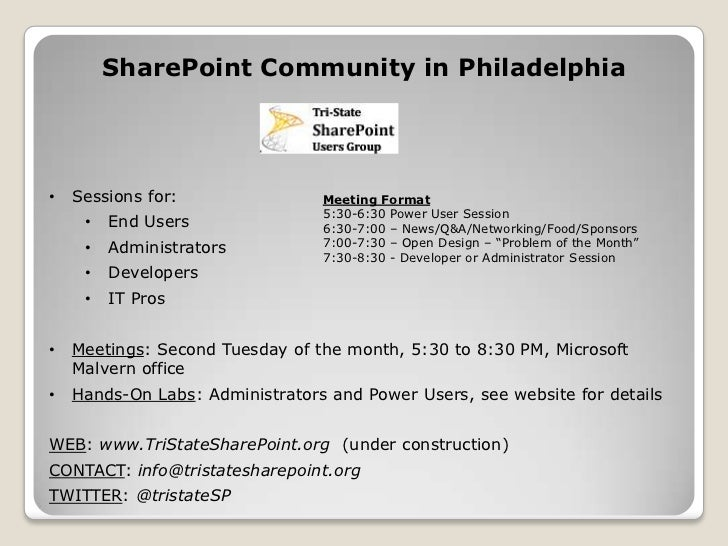 SharePoint Community in Philadelphia•   Sessions for:                Meeting Format                                 5:30-6...